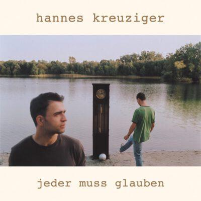 Hannes Kreuziger - Jeder muss glauben